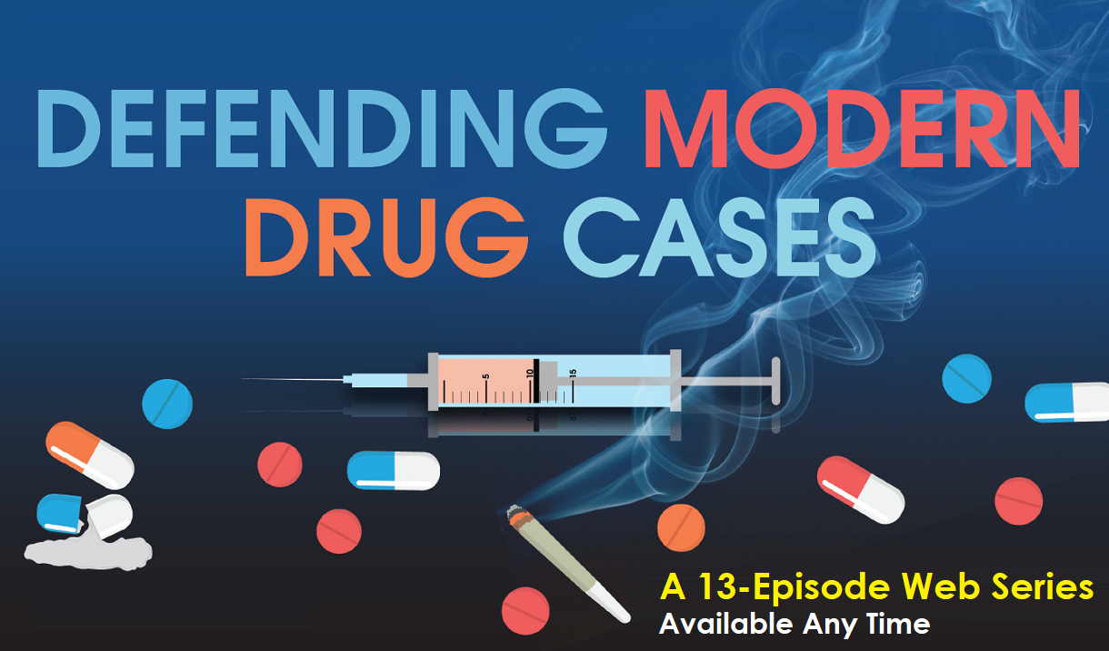 Article Defending Modern Drug Cases - A 13-Episode Web Series