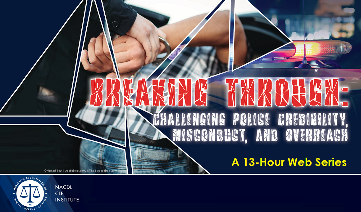 Breaking Through: Challenging Police Credibility, Misconduct, and Overreach Cover