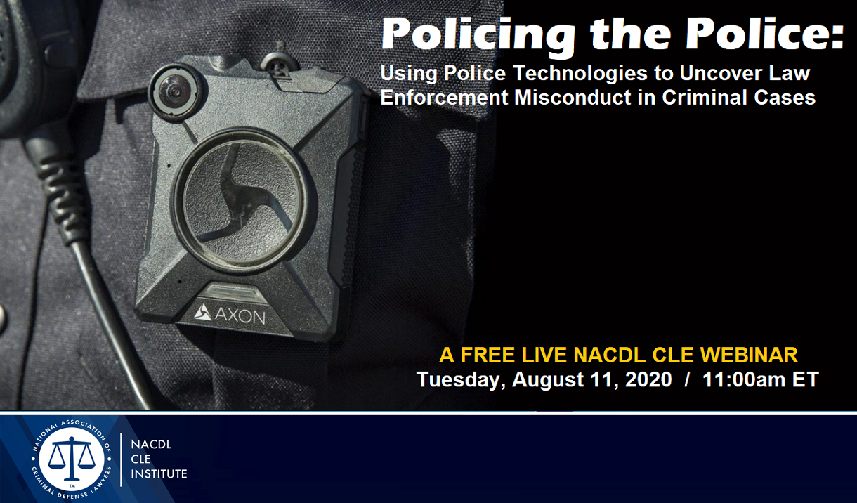 "Article NACDL FREE LIVE CLE Webinar: ""Policing the Police"""