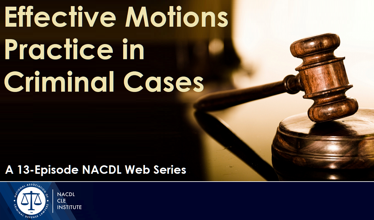 Article Effective Motions Practice in Criminal Cases - A 13-Episode Web Series