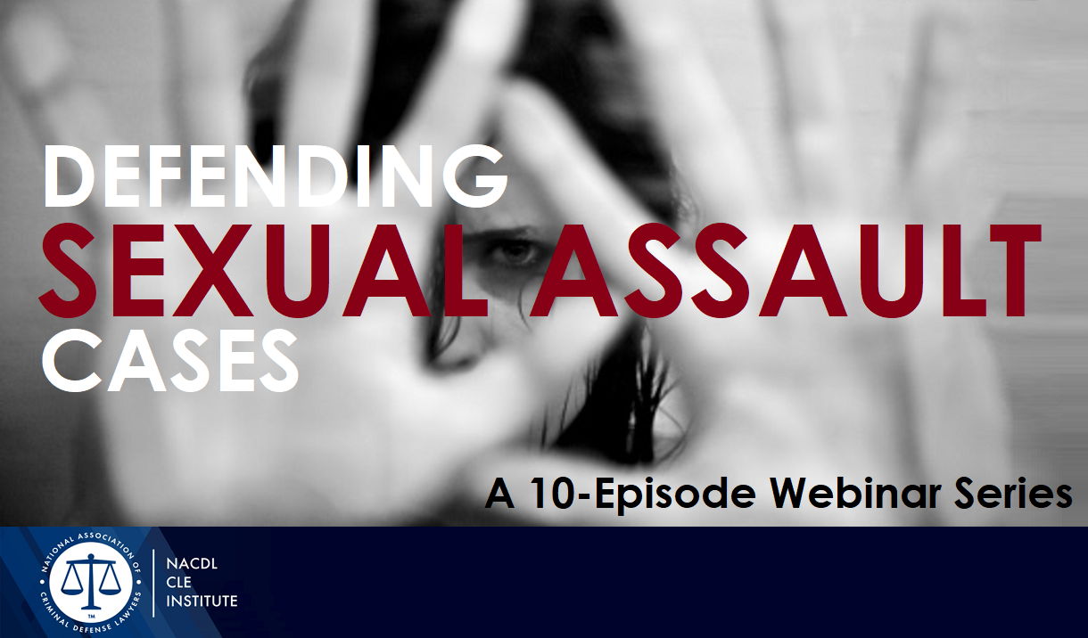 Defending Sexual Assault Cases: A 10-Episode Webinar Series Cover