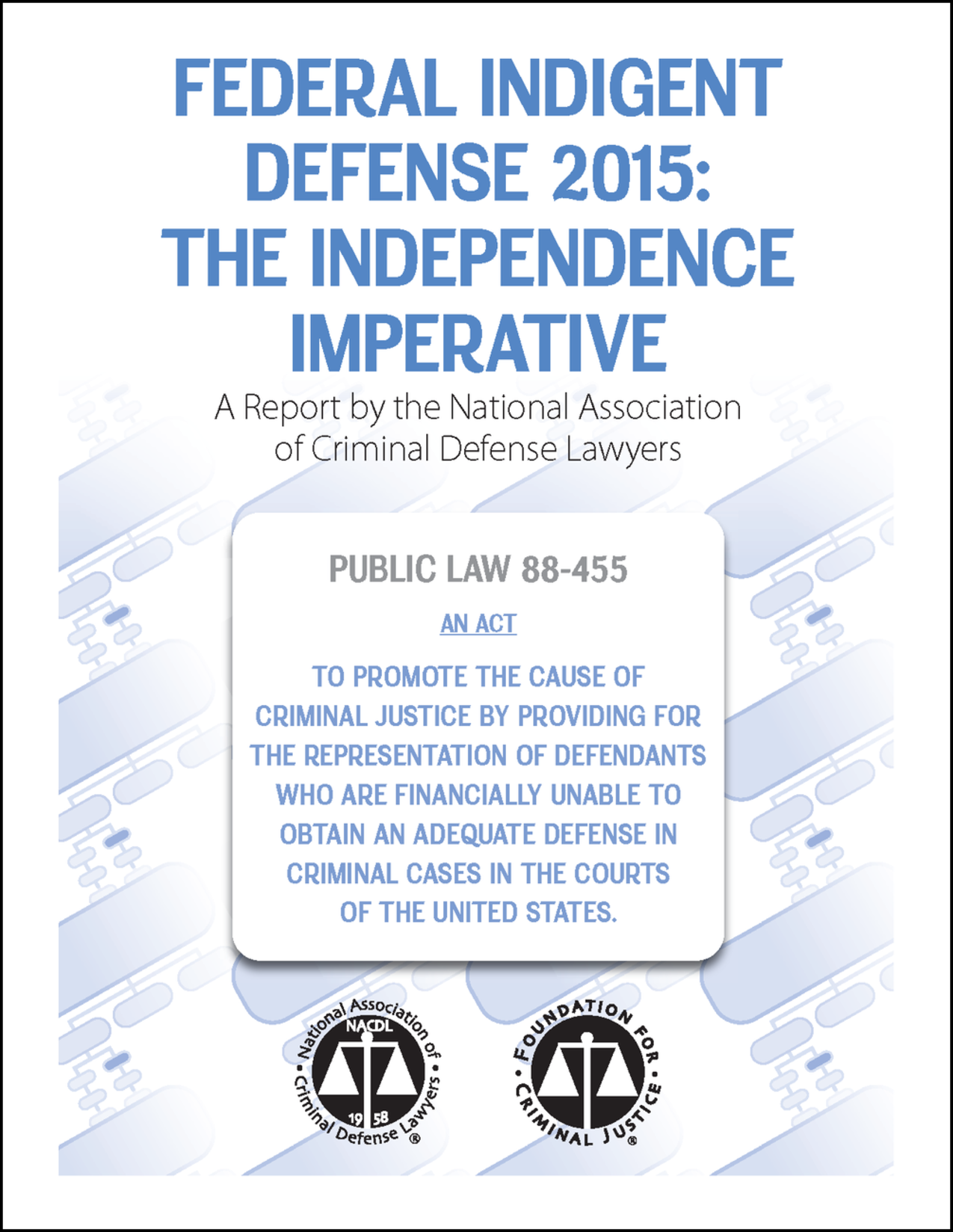 Federal Indigent Defense 2015: The Independence Imperative Cover