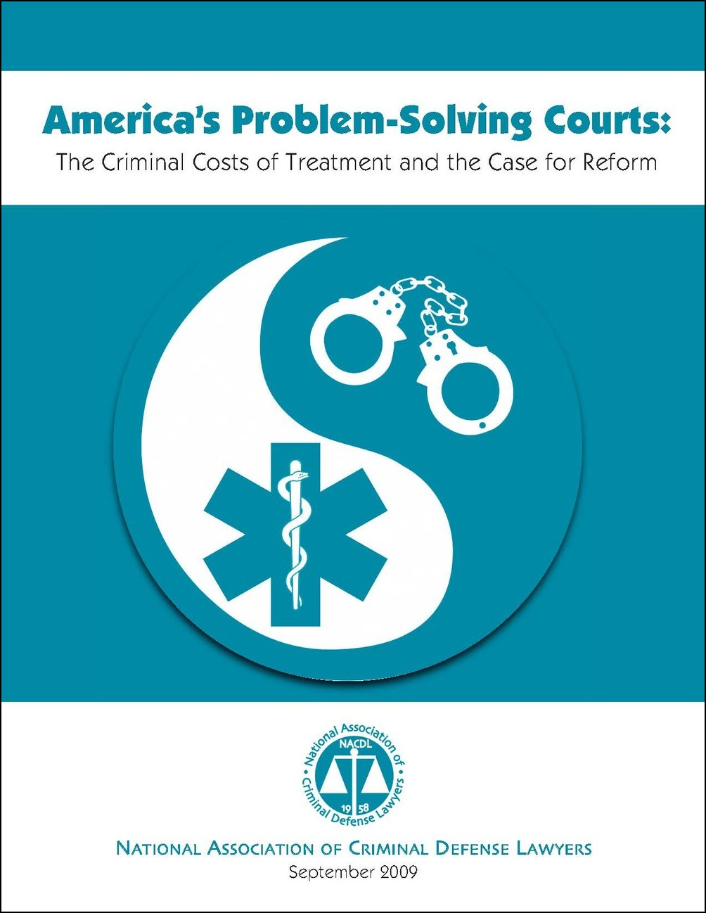 America's Problem-Solving Courts: The Criminal Costs of Treatment and the Case for Reform Cover