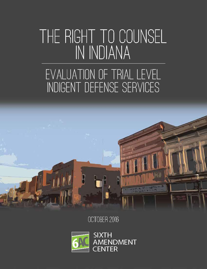 The Right to Counsel in Indiana: Evaluation of Trial Level Indigent Defense Services Cover