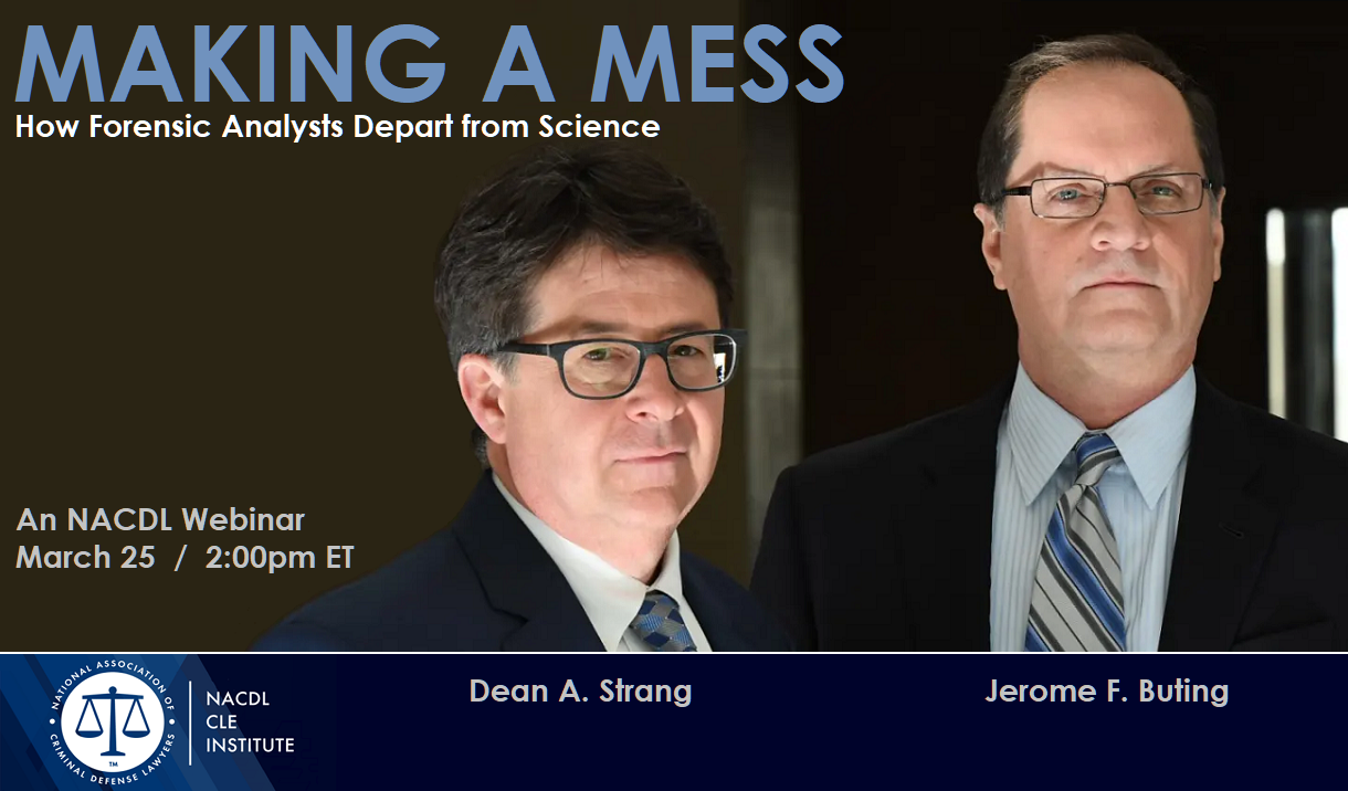"Article NACDL Webinar: ""Making a Mess: How Forensic Analysts Depart from Science"""