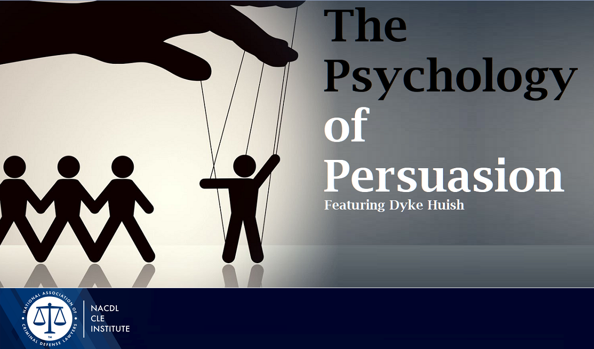 Article The Psychology of Persuasion: Building a Case from Start to Finish - A Webinar