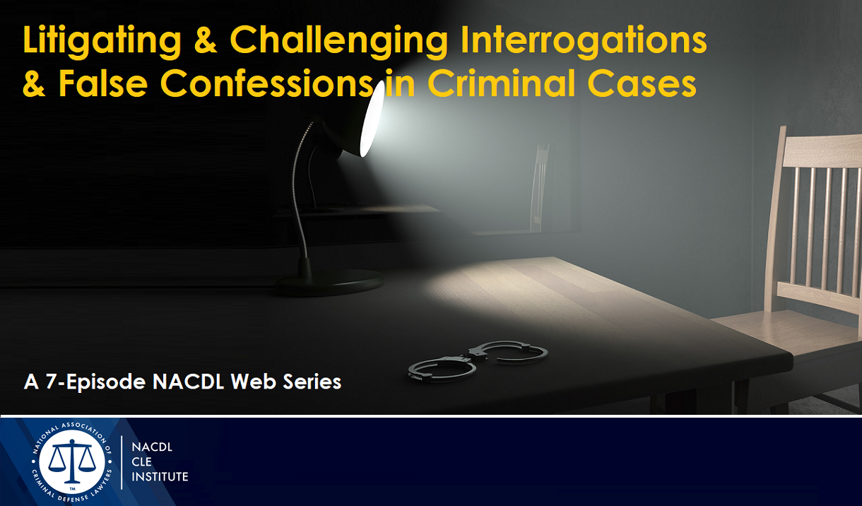 Litigating & Challenging False Confession Cases Cover