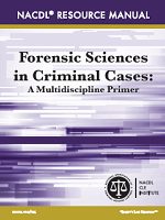 Forensic Sciences in Criminal Cases: A Multidiscipline Primer